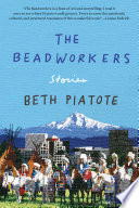 The Beadworkers Beth Piatote Cover