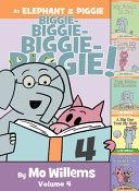 An Elephant   Piggie Biggie  Volume 4