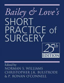 Cover of Bailey and Love's Short Practice of Surgery