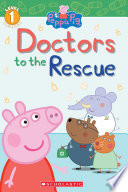 Doctors to the Rescue  Peppa Pig  Level 1 Reader