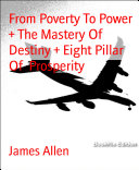 From Poverty To Power   The Mastery Of Destiny   Eight Pillar Of Prosperity