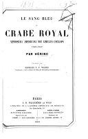 Le sang bleu du crabe royal Xiphosura Americana seu Limulus Cyclops 1848-1849 ... Traduit par G. P. F. Weber, etc