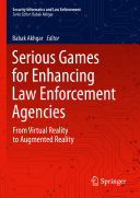 Serious Games for Enhancing Law Enforcement Agencies
