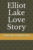 Elliot Lake Love Story