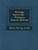 Strange Survivals   Primary Source Edition