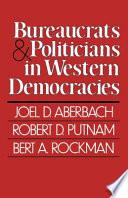 Bureaucrats and Politicians in Western Democracies Book PDF