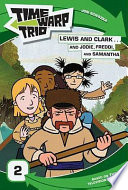 Time Warp Trio  Lewis and Clark   and Jodie  Freddi  and Samantha Book PDF