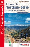 Topo-guide de Grande Randonnée. À travers la montagne corse - Parc naturel régional de Corse