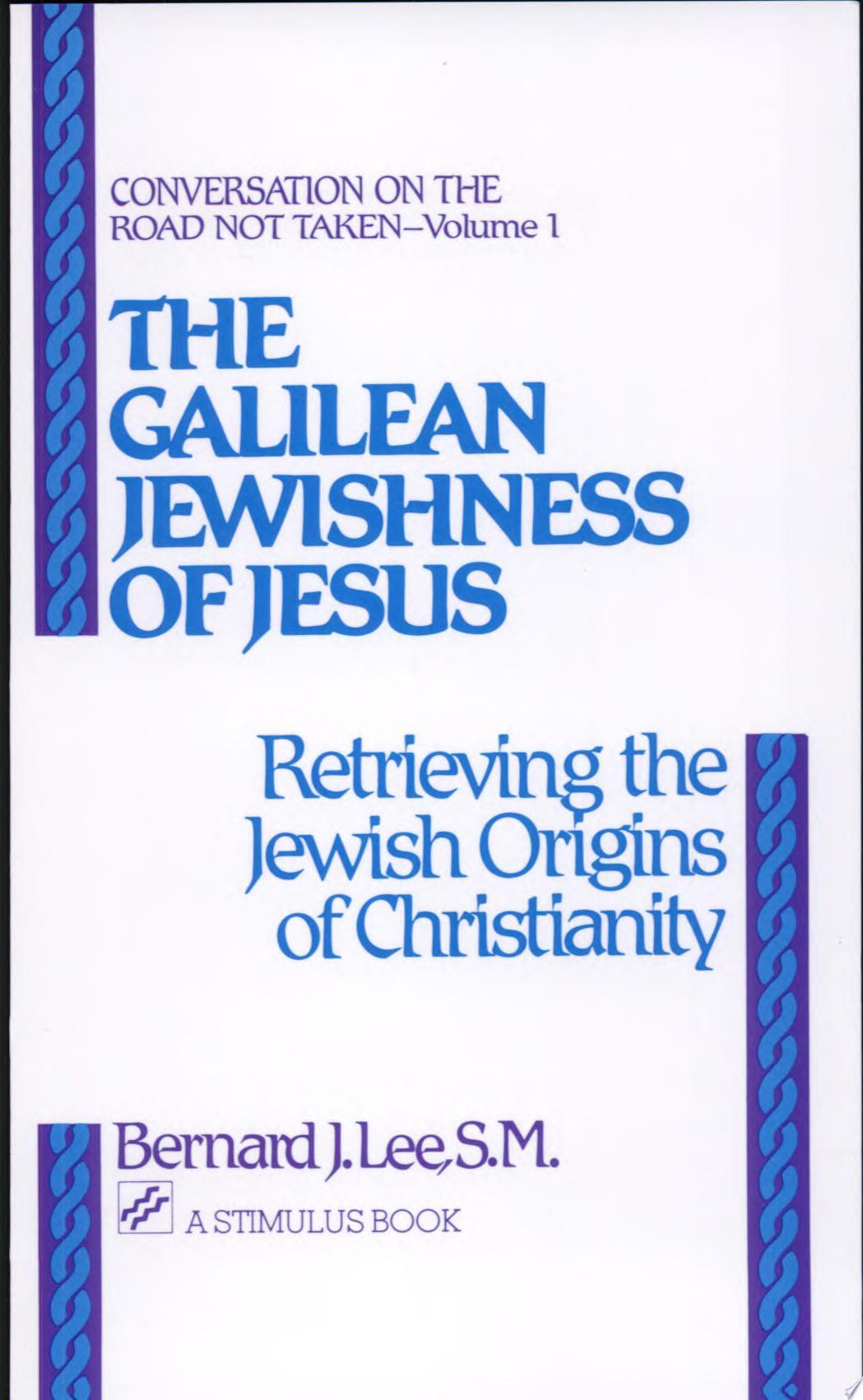 The Galilean Jewishness of Jesus