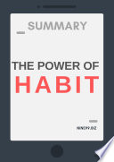 Summary The Power Of Habit Why We Do What We Do And How To Change
