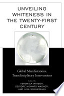 Unveiling Whiteness in the Twenty First Century Book PDF