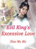Evil King s Excessive Love