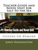 Teacher Guide and Novel Unit for Salt to the Sea