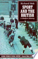 """Sport and the British: A Modern History"" by Richard Holt"