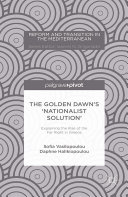 The Golden Dawn's 'Nationalist Solution': Explaining the Rise of the Far Right in Greece [Pdf/ePub] eBook