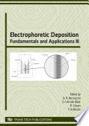 Electrophoretic Deposition  Fundamentals and Applications III