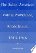 The Italian American Vote In Providence Rhode Island 1916 1948