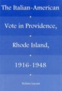 The Italian-American Vote in Providence, Rhode Island, 1916-1948 Pdf/ePub eBook