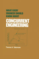 What Every Engineer Should Know about Concurrent Engineering