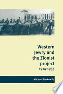 Western Jewry and the Zionist Project, 1914-1933 Online Book