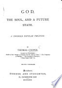 God The Soul And A Future State A Twofold Popular Treatise Second Thousand