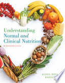 """Understanding Normal and Clinical Nutrition"" by Sharon Rady Rolfes, Kathryn Pinna, Eleanor Noss Whitney"