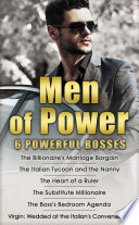 Men Of Power The Billionaire S Marriage Bargain The Italian Tycoon And The Nanny The Heart Of A Ruler The Substitute Millionaire The Boss S Bedroom Agenda Virgin Wedded At The Italian S Convenience