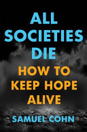 link to All societies die : how to keep hope alive in the TCC library catalog