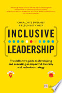 Inclusive Leadership The Definitive Guide To Developing And Executing An Impactful Diversity And Inclusion Strategy