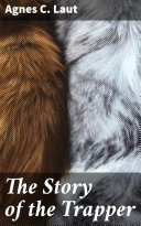 The Story of the Trapper Pdf/ePub eBook