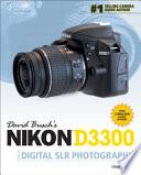 David Busch's Nikon D3300 Guide to Digital SLR Photography