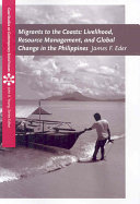 Migrants to the Coasts: Livelihood, Resource Management, and Global Change in the Philippines