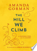 link to The hill we climb : an inaugural poem for the country in the TCC library catalog