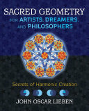 Sacred Geometry for Artists  Dreamers  and Philosophers