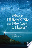 What Is Humanism And Why Does It Matter