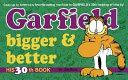 Garfield, Bigger and Better