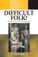 Difficult Folk? A Political History of Social Anthropology