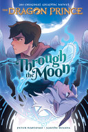 Through the Moon  the Dragon Prince Graphic Novel  1
