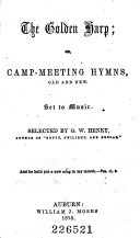 Pdf The Golden Harp; Or, Campmeeting Hymns, Old and New