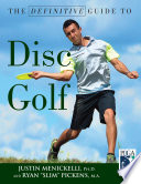 """""""Definitive Guide to Disc Golf"""" by Justin Menickelli, Ryan Pickens"""