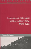 Violence and Nationalist Politics in Derry City  1920 1923