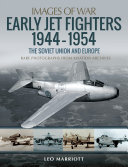 Early Jet Fighters 1944 1954  The Soviet Union and Europe