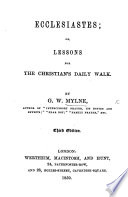 Ecclesiastes: or, Lessons for the Christian's daily walk. 2 series