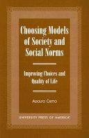 Choosing Models of Society and Social Norms