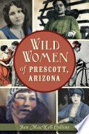 Wild Women of Prescott  Arizona