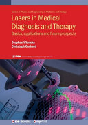 Lasers in Medical Diagnosis and Therapy  Basics  Applications and Future Prospects