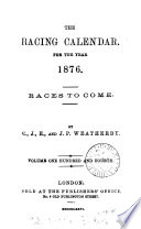 The Racing Calendar For The Year 1876