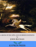A Book of Escapes and Hurried Journeys