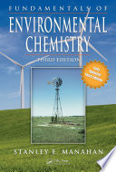 """""""Fundamentals of Environmental Chemistry, Third Edition"""" by Stanley E. Manahan"""