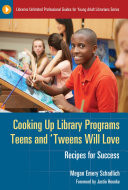 Cooking Up Library Programs Teens and  Tweens Will Love  Recipes for Success